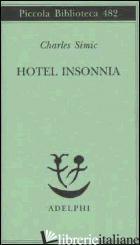 HOTEL INSONNIA - SIMIC CHARLES; MOLESINI A. (CUR.)
