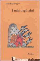 MITI DEGLI ALTRI. LA CAVERNA DEGLI ECHI (I) - DONIGER WENDY
