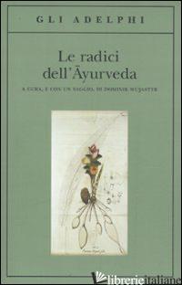 RADICI DELL'AYURVEDA (LE) - WUJASTYK D. (CUR.)