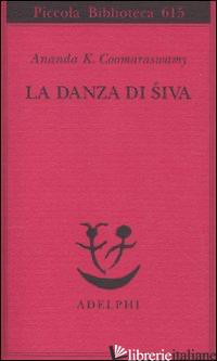 DANZA DI SIVA (LA) - COOMARASWAMY ANANDA KENTISH
