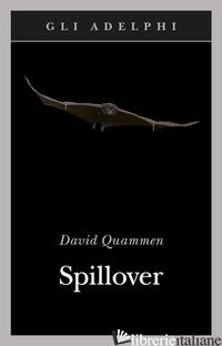 SPILLOVER. L'EVOLUZIONE DELLE PANDEMIE - QUAMMEN DAVID
