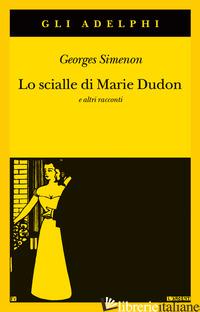 SCIALLE DI MARIE DUDON E ALTRI RACCONTI (LO) - SIMENON GEORGES