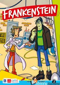 FRANKENSTEIN - SHELLEY MARY; STRAROSTI A. (CUR.)