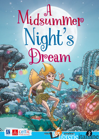 MIDSUMMER NIGHT'S DREAM (A) - SHAKESPEARE WILLIAM; LEOMBRUNI M. (CUR.)