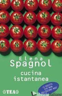 CUCINA ISTANTANEA - SPAGNOL ELENA