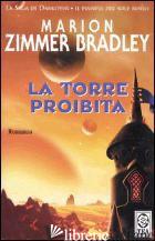 TORRE PROIBITA (LA) - ZIMMER BRADLEY MARION