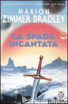 SPADA INCANTATA (LA) - ZIMMER BRADLEY MARION