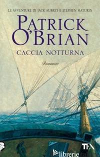 CACCIA NOTTURNA - O'BRIAN PATRICK