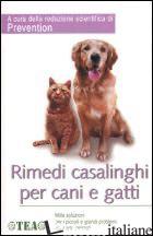 RIMEDI CASALINGHI PER CANI E GATTI - PREVENTION (CUR.)