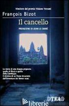 CANCELLO (IL) - BIZOT FRANCOIS