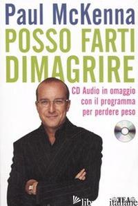 POSSO FARTI DIMAGRIRE. CON CD AUDIO - MCKENNA PAUL; NEILL M. (CUR.)