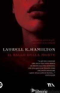 BALLO DELLA MORTE (IL) - HAMILTON LAURELL K.