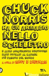 CHUCK NORRIS HA UN ARMADIO NELLO SCHELETRO E ALTRI CINQUECENTO NUOVISSIMI FATTI  - MIST E DIETNAM (CUR.)