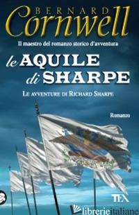 AQUILE DI SHARPE (LE) - CORNWELL BERNARD