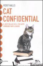 CAT CONFIDENTIAL. EDIZ ITALIANA - HALLS VICKY