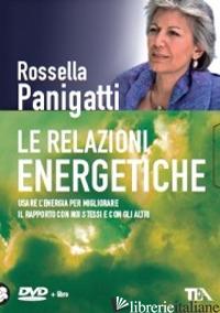 RELAZIONI ENERGETICHE. DVD. CON LIBRO (LE) - PANIGATTI ROSSELLA