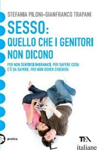 SESSO: QUELLO CHE I GENITORI NON DICONO - PILONI STEFANIA; TRAPANI GIANFRANCO