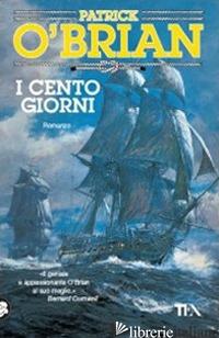 CENTO GIORNI (I) - O'BRIAN PATRICK