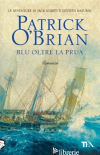 BLU OLTRE LA PRUA - O'BRIAN PATRICK