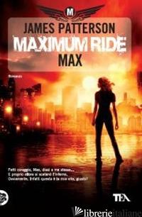 MAXIMUM RIDE: MAX - PATTERSON JAMES