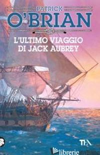 ULTIMO VIAGGIO DI JACK AUBREY (L') - O'BRIAN PATRICK