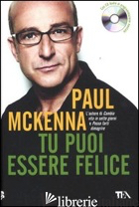 TU PUOI ESSERE FELICE. CON CD AUDIO - MCKENNA PAUL; WILLBOURN H. (CUR.)