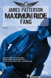 FANG. MAXIMUM RIDE - PATTERSON JAMES