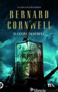 CUORE DI DERFEL. EXCALIBUR (IL) - CORNWELL BERNARD