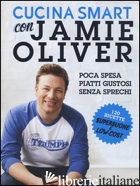 CUCINA SMART CON JAMIE OLIVER - OLIVER JAMIE
