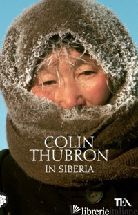 IN SIBERIA - THUBRON COLIN