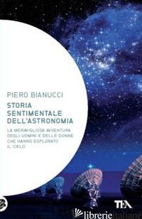 STORIA SENTIMENTALE DELL'ASTRONOMIA - BIANUCCI PIERO