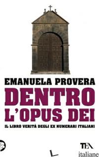 DENTRO L'OPUS DEI - PROVERA EMANUELA