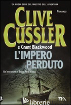 IMPERO PERDUTO (L') - CUSSLER CLIVE; BLACKWOOD GRANT