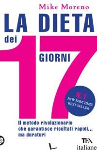 DIETA DEI 17 GIORNI (LA) - MORENO MIKE