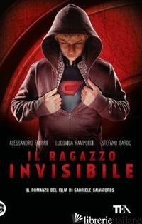RAGAZZO INVISIBILE (IL) - FABBRI ALESSANDRO; RAMPOLDI LUDOVICA; SARDO STEFANO