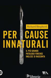 PER CAUSE INNATURALI - SHEPHERD RICHARD