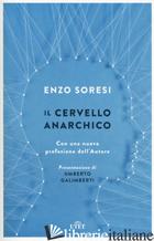 CERVELLO ANARCHICO (IL) - SORESI ENZO