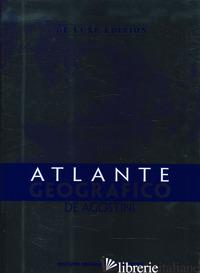 ATLANTE GEOGRAFICO DE AGOSTINI. EDIZ. DELUXE -