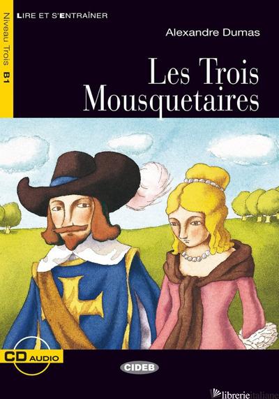 TROIS MOSQUETAIRES. CON CD AUDIO (LES) - DUMAS ALEXANDRE