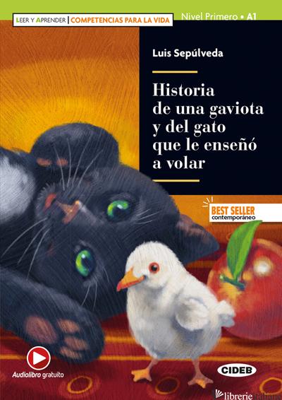 HISTORIA DE UNA GAVIOTA Y DEL GATO QUE LE ENSENO' A VOLAR. LIVELLO A1. CON ESPAN - SEPULVEDA LUIS; BOCCHIO RAMAZIO F. (CUR.)