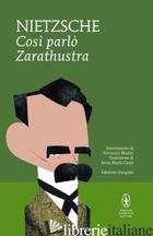 COSI' PARLO' ZARATHUSTRA. EDIZ. INTEGRALE - NIETZSCHE FRIEDRICH