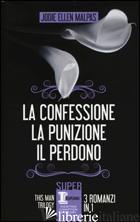 THIS MAN TRILOGY: LA CONFESSIONE-LA PUNIZIONE-IL PERDONO. EDIZ. ILLUSTRATA - MALPAS JODI ELLEN