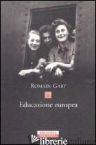 EDUCAZIONE EUROPEA - GARY ROMAIN