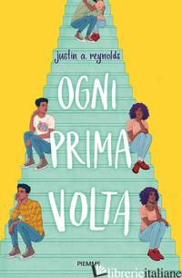 OGNI PRIMA VOLTA - REYNOLDS JUSTIN A.