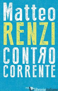 CONTROCORRENTE - RENZI MATTEO