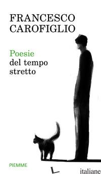 POESIE DEL TEMPO STRETTO - CAROFIGLIO FRANCESCO