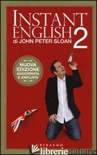 INSTANT ENGLISH 2 - SLOAN JOHN PETER