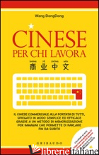 CINESE PER CHI LAVORA - WANG DONGDONG