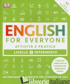 ENGLISH FOR EVERYONE. LIVELLO 3° INTERMEDIO. ATTIVITA' E PRATICA - MACKAY BARBARA; BOWEN TIM; BARDUHN SUSAN