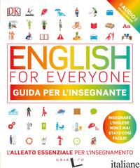 ENGLISH FOR EVERYONE. GUIDA PER L'INSEGNANTE. CON CONTENUTO DIGITALE PER ACCESSO - BOOTH THOMAS